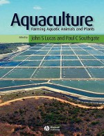 Aquaculture: Farming Aquatic Animals and Plants - John S. Lucas, Paul C. Southgate