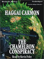 The Chameleon Conspiracy: Dan Gordon Intelligence Thriller Series, Book 3 - Haggai Carmon, Kevin Foley