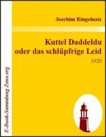 Kuttel Daddeldu oder das schlüpfrige Leid : 1920 (German Edition) - Joachim Ringelnatz