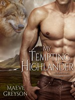 My Tempting Highlander: A Highland Hearts Novel - Maeve Greyson