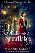 Goblins and Snowflakes - Melanie Karsak