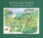 Worldviews: The Watercolor Diaries of Tony Foster - Duncan Robinson, Tony Foster