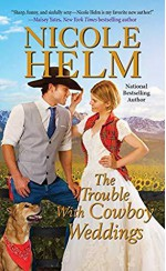 The Trouble With Cowboy Weddings - Nicole Helm