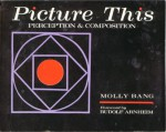 Picture This: Perception & Composition by Molly Bang (1991-09-02) - Molly Bang