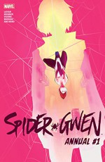 Spider-Gwen (2015-) Annual #1 - Jason Latour, Jason Latour, Chris Brunner, Chris Visions, Robbi Rodriguez