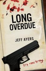 Long Overdue - Jeff Ayers
