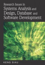 Research Issues in Systems Analysis and Design, Databases and Software Development - Keng Siau