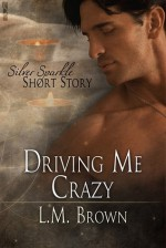 Driving Me Crazy - L.M. Brown