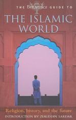 The Britannica Guide to the Islamic World - Encyclopaedia Britannica
