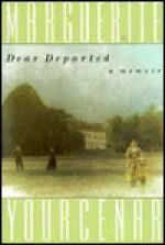 Dear Departed - Marguerite Yourcenar