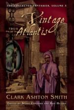 A Vintage From Atlantis - Clark Ashton Smith