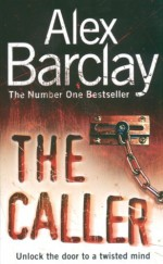 The Caller - Alex Barclay
