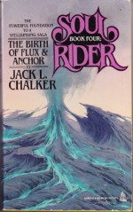 The Birth of Flux and Anchor - Jack L. Chalker