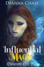 Influential Magic - Deanna Chase