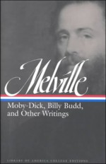 Herman Melville: Moby Dick, Billy Budd and Other Writings - Herman Melville, Harrison Hayford, G. Thomas Tanselle, John Hollander