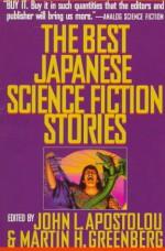 The Best Japanese Science Fiction Stories - John L. Apostolou, Martin H. Greenberg, Kōbō Abe, Ryo Hanmura, Shin'ichi Hoshi, Takashi Ishikawa, Morio Kita, Sakyo Komatsu, Tensei Kono, Taku Mayumura, Yasutaka Tsutsui, Tetsu Yano