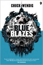 The Blue Blazes - Chuck Wendig