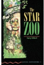The Oxford Bookworms Library: Stage 3: 1,000 Headwords the Star Zoo - Harry Gilbert, Tricia Hedge