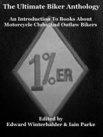 The Ultimate Biker Anthology - Edward Winterhalder, Iain Parke