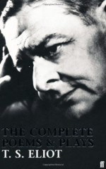 The Complete Poems and Plays - T.S. Eliot