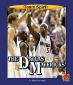 The Dallas Mavericks - Mark Stewart, Matt Zeysing