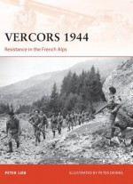 Vercors 1944 Resistance in the French Alps: 249 (Campaign) - Peter Lieb, Peter Dennis