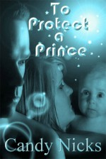 To Protect A Prince (Aluderia Chronicles, #1) - Candy Nicks, C.A. Nicks