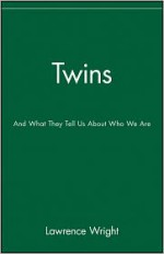 Twins: And What They Tell Us About Who We Are - Lawrence Wright