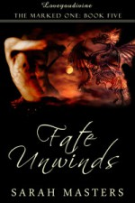 Fate Unwinds - Sarah Masters