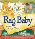 Rag Baby - Karyn Henley, Susan Kathleen Hartung