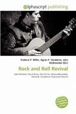 Rock and Roll Revival - Agnes F. Vandome, John McBrewster, Sam B Miller II