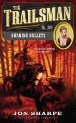 The Trailsman #394: Burning Bullets - Jon Sharpe