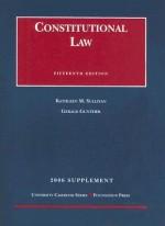 Sullivan And Gunther's First Amendment Law 2006: Supplement (University Casebook) (University Casebook) - Kathleen M. Sullivan, Gerald Gunther