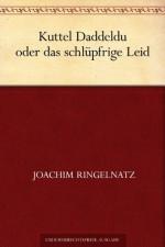 Kuttel Daddeldu oder das schlüpfrige Leid (German Edition) - Joachim Ringelnatz