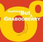 Anything But a Grabooberry - Anushka Ravishankar, Rathna Ramanathan