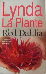 The Red Dahlia - Lynda La Plante
