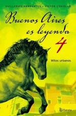 Buenos Aires es leyenda 4 (Spanish Edition) - Víctor Coviello, BARRANTES GUILLERMO