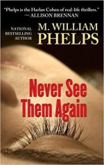Never See Them Again - M. William Phelps