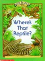 Where's That Reptile? - Barbara Brenner, Bernice Chardiet