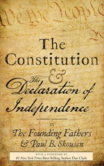 The Constitution and the Declaration of Independence: A Pocket Constitution - Paul B. Skousen, Izzard Ink Publishing, The Founding Fathers, Dan Clark
