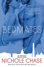 Bedmates: An American Royalty Novel - Nichole Chase