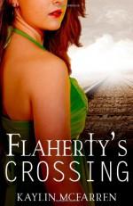 Flaherty's Crossing - Kaylin McFarren