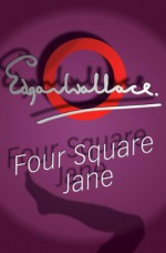 Four Square Jane - Edgar Wallace
