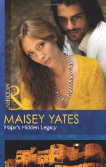 Hajar's Hidden Legacy - Maisey Yates