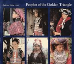 Peoples of the Golden Triangle - Paul Lewis, Elaine Lewis