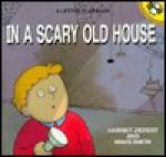In a Scary Old House - Harriet Ziefert