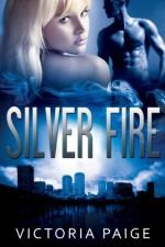 Silver Fire - Victoria Paige
