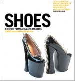 Shoes: A History from Sandals to Sneakers - Giorgio Riello, Peter McNeil