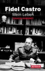 Mein Leben (German Edition) - Ignacio Ramonet, Fidel Castro