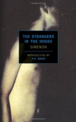 The Strangers in the House - P.D. James, Georges Simenon, Geoffrey Sainsbury, David Watson